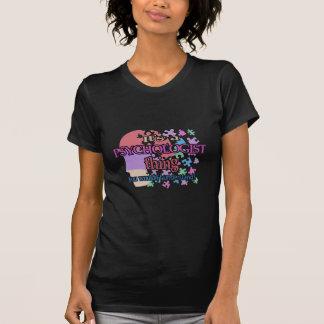 Es ist eine Psychologe-Sache, die Sie nicht T-Shirt