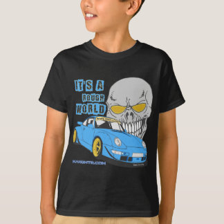 Es ist eine raue Welt T-Shirt