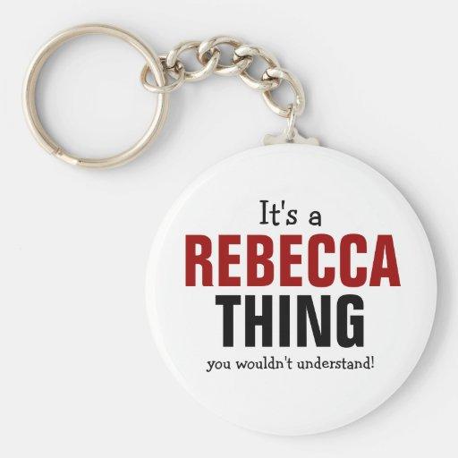 Es ist eine Rebecca-Sache, die Sie nicht verstehen Schlüsselband