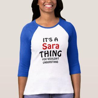 Es ist eine Sara-Sache, die Sie nicht verstehen T-Shirt