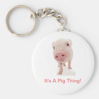 Es ist eine Schwein-Sache Schlüsselanhänger