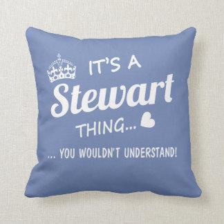 Es ist eine Stewart-Sache Kissen