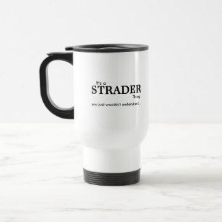 Es ist eine Strader Sache-… Reise-Tasse Reisebecher