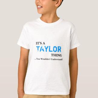 Es ist EINE TAYLOR-Sache,…, das Sie nicht T-Shirt