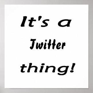 Es ist eine Twittersache! Plakatdruck