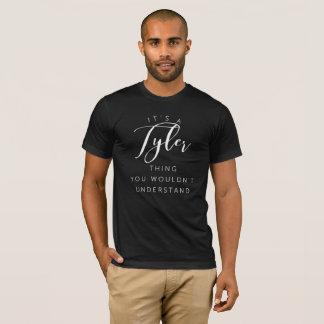 Es ist eine Tyler Sache, die Sie nicht verstehen T-Shirt