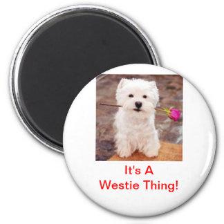 Es ist eine Westie Sache! Runder Magnet 5,7 Cm