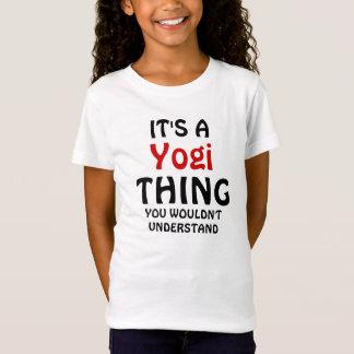 Es ist eine Yogisache, die Sie nicht verstehen T-Shirt