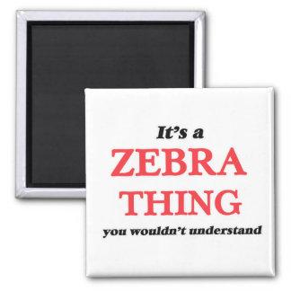 Es ist eine Zebrasache, Sie würde verstehen nicht Quadratischer Magnet