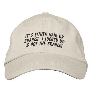 Es ist entweder Haar oder Gehirne… Bestickte Caps