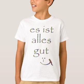 """""""Es ist ganz gut """" T-Shirt"""