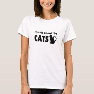 Es ist ganz über die KATZEN T-Shirt