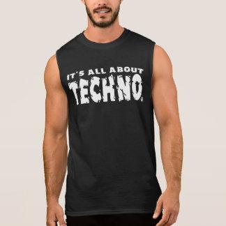 Es ist ganz über Techno - das Sleeveless Shirt der