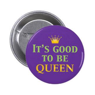Es ist gut, Königin zu sein! Anstecknadelbuttons