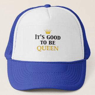 Es ist gut, Königin zu sein! Truckerkappe