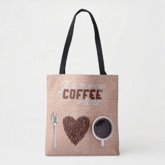 Es ist immer Kaffee-Zeit Tasche