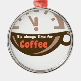 es ist immer Zeit für Kaffeegeschenkt-shirt Silbernes Ornament