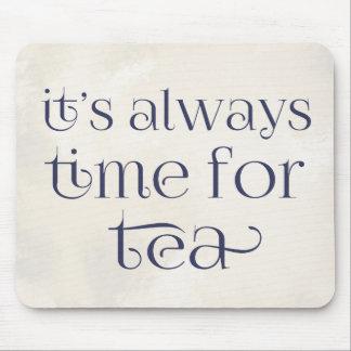 Es ist immer Zeit für Tee Mousepad
