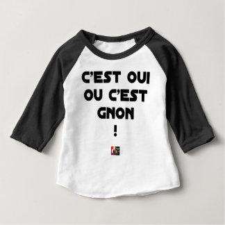 ES IST JA, ODER ES IST HIEB! - Wortspiele Baby T-shirt