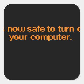 Es ist jetzt sicher, Ihren Computer abzustellen Quadratischer Aufkleber