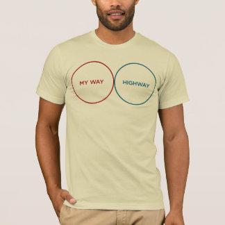 Es ist meine Weise oder die Landstraße T-Shirt