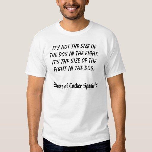 Es ist nicht die Größe des Hundes im Kampf.  It'… Tshirt