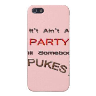 Es ist nicht ein PARTY, bis jemand kotzt! Schutzhülle Fürs iPhone 5