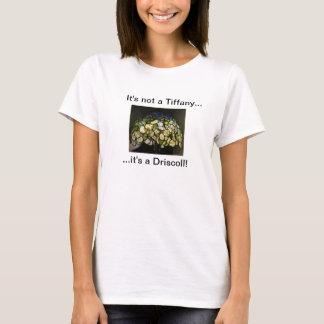 Es ist nicht ein Tiffany,…, das es ein Driscoll T T-Shirt