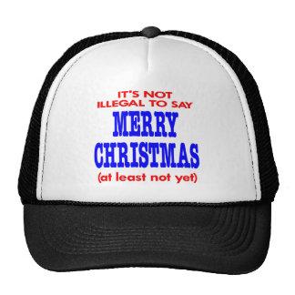 Es ist nicht illegal, frohe Weihnachten zu sagen Trucker Cap
