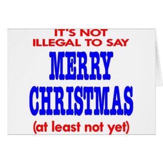 Es ist nicht illegal, frohe Weihnachten zu sagen Karte