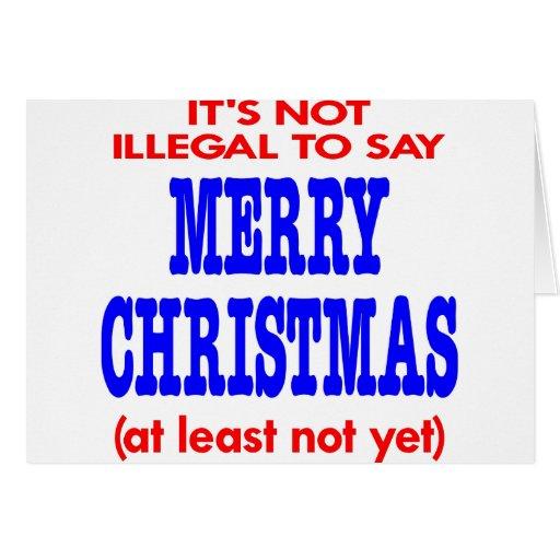 Es ist nicht illegal, frohe Weihnachten zu sagen Grußkarten