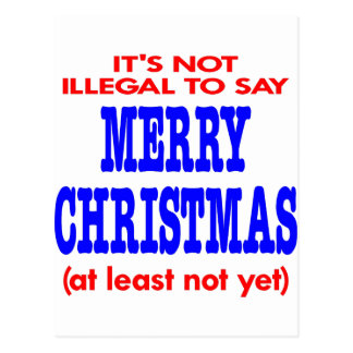 Es ist nicht illegal, frohe Weihnachten zu sagen Postkarte