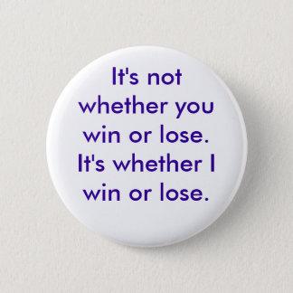 Es ist, nicht ob Sie gewinnen oder verlieren. Es Runder Button 5,1 Cm
