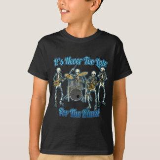 Es ist nie für die Blues zu spät T-Shirt