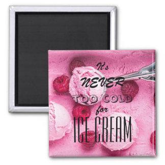 Es ist nie für Eiscreme zu kalt Quadratischer Magnet