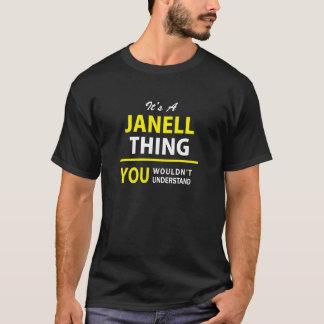 Es ist Sache A JANELL, Sie würde verstehen nicht!! T-Shirt