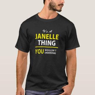 Es ist Sache A JANELLE, Sie würde verstehen T-Shirt
