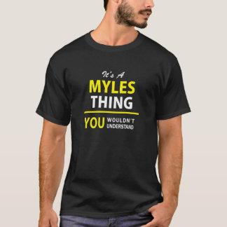 Es ist Sache A MYLES, Sie würde verstehen nicht!! T-Shirt