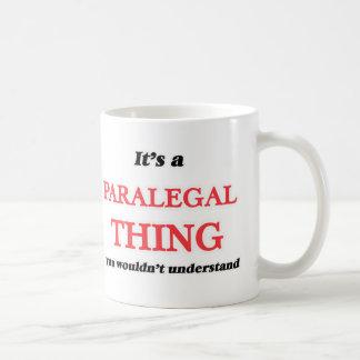 Es ist und Rechtsassistentsache, würden Sie nicht Kaffeetasse