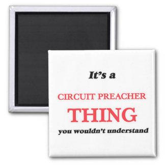 Es ist und Stromkreis-Predigersache, wurden Sie Quadratischer Magnet
