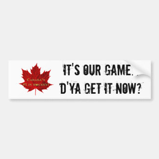 Es ist UNSER Spiel… Kanada-Hockey-/-Rotahorn-Blatt Autoaufkleber