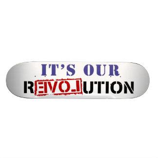 Es ist unsere Revolution Skateboardbrett
