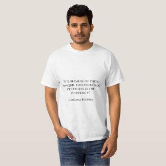 """""""Es ist wegen ihrer ruhigen Gedanken, die cre T-Shirt"""