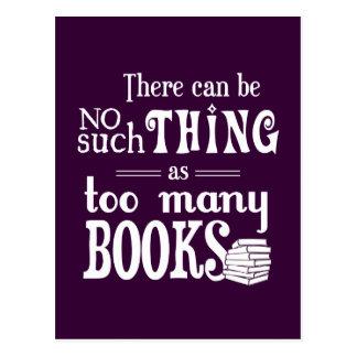 Es kann keine solche Sache wie zu viele Bücher Postkarte