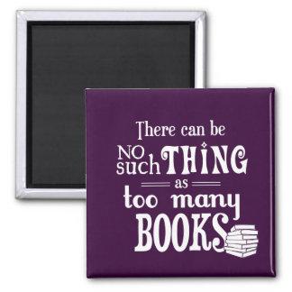 Es kann keine solche Sache wie zu viele Bücher Quadratischer Magnet