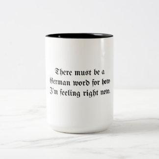 Es muss ein deutsches Wort geben Zweifarbige Tasse