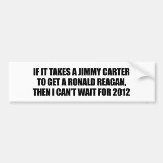 Es nimmt Jimmy Carter, um einen Reagan zu erhalten Autoaufkleber