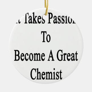 Es nimmt Leidenschaft, um einem großen Chemiker zu Rundes Keramik Ornament