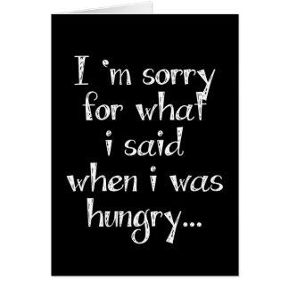 Es tut mir leid für, was ich sagte, als ich… karte