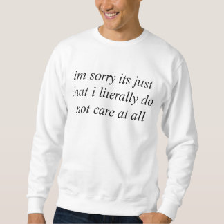 Es tut mir leid sein gerechtes… sweatshirt